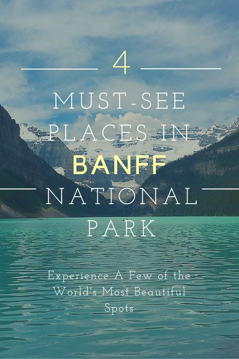 A few of the magnificent places you MUST visit in Banff National Park