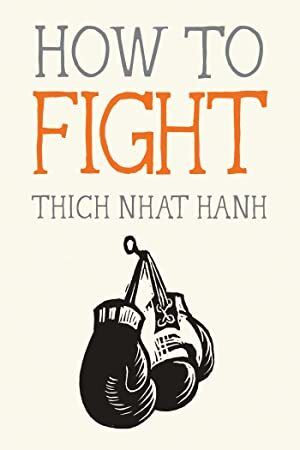 Get Book How To Fight Mindfulness Essentials Thich Nhat Hanh Thich Nhat Hanh Books Books To Read