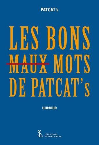 Nouveau Livre Chroniques Les Bons Maux Mots De Patcat S