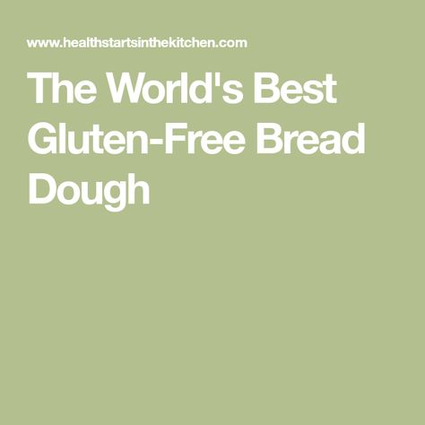 The World S Best Gluten Free Bread Dough Best Gluten Free Bread