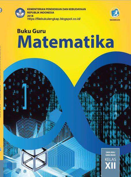 Matematika Buku Guru Kelas 12 Xii Kurikulum 2013 Revisi 2018 Matematika Buku Kurikulum