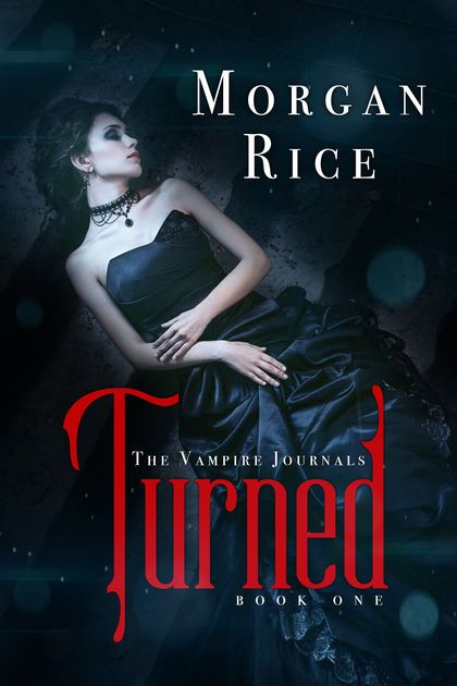 Turned Book 1 In The Vampire Journals By Morgan Rice On Apple
