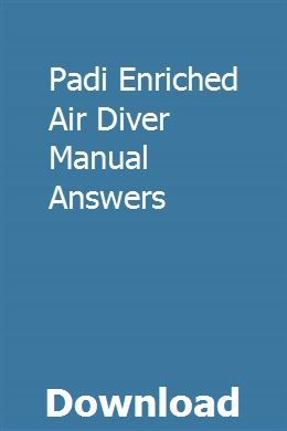 Padi Enriched Air Diver Manual Answers New Holland Tractor New Holland Owners Manuals