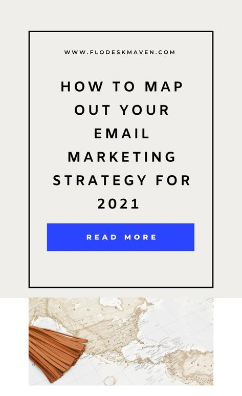 How to Map Out Your Email Marketing Strategy for 2021