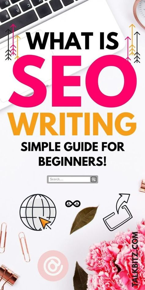 What is SEO Writing? How to Write Content for SEO - TalkBitz