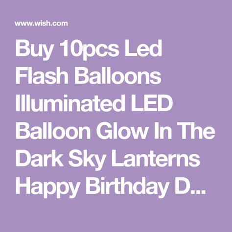 Buy 10pcs Led Flash Balloons Illuminated LED Balloon Glow In The Dark Sky Lanterns Happy Birthday Decoration Globos Party Baloons At Wish