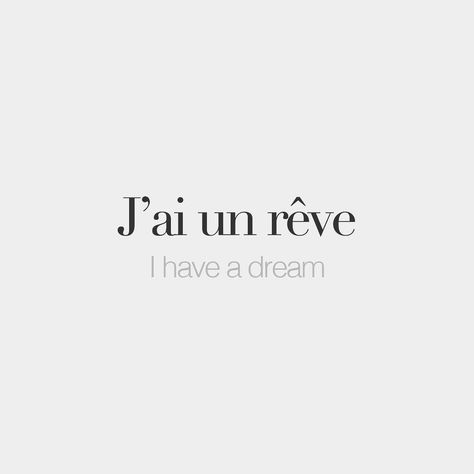 J'ai un rêve   I have a dream   /ʒɛ œ ʁɛv/ by frenchwords