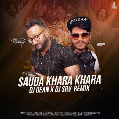SAUDA KHARA KHARA (HYBRID TRAP MIX) - DJ DEAN X DJ SRV