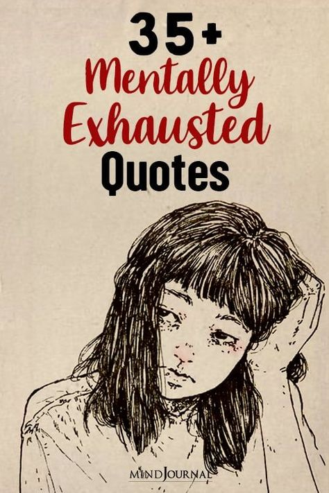 We all have so much responsibility in life that we get exhausted easily. Here are some mentally and emotionally exhausted quotes, that are for you to relate to.