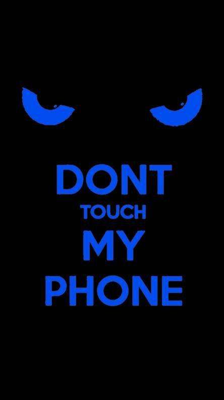 Dont Touch My Phone Dont Touch My Phone Wallpapers Android Phone Wallpaper Don T Touch My Phone Best of dont touch my phone wallpaper