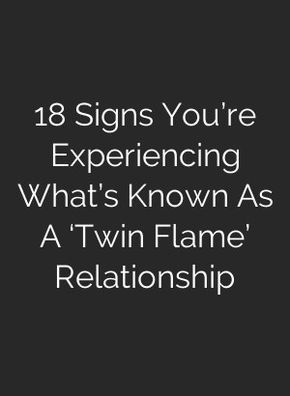 18 Signs You're Experiencing What's Known As A 'Twin Flame
