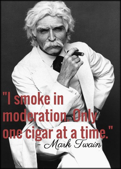 "Shop Online at cigarhut.com.au/ Famous Cigar Quotes from Celebrities, Writers and Authors. Mark Twain Quote. ""I smoke in moderation. Only one cigar at a time."" - Mark Twain with a cigar. Cigar Hut, Purveyors of the finest cigars and smoking accessories in Australia. Follow us for your daily dose of cigar heaven."
