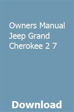 Owners Manual Jeep Grand Cherokee 2 7 Jeep Grand Cherokee Jeep