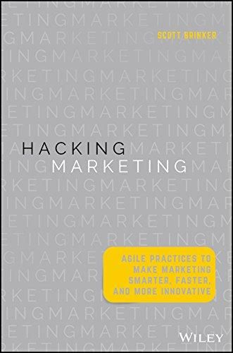Hacking Marketing: Agile Practices to Make Marketing Smarter, Faster, and More Innovative - Default