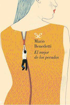 El Mejor De Los Pecados Mario Benedetti Mario Benedetti Libros Benedetti Mario Benedetti Frases