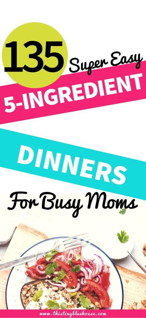 Super easy 5-ingredient or less dinners for busy moms and busy families. Make weeknight cooking a breeze with these simple dinner ideas. #easydinnerrecipes #easydinner #easydinnerideas #easydinnerrecipesforfamily #easydinnerforbusymoms #easydinnerbusynight #easydinnerforbusyfamily #simpledinnerrecipes #simpledinnerideas #5ingredientrecipes #5ingredientorlessrecipes