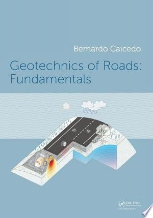 Read Online Geotechnics Of Roads Fundamentals Pdf In 2020 Fundamental Geotechnical Engineering Ebook