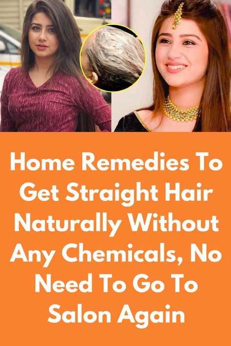 Home Remedies To Get Straight Hair Naturally Without Any Chemicals No Need To Go To Salon Again Natural Hair Styles Straight Hairstyles Straightening Natural Hair