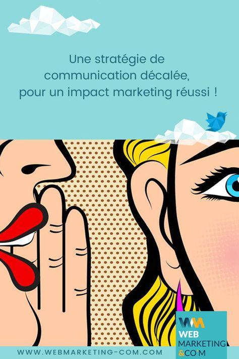 Une stratégie de communication décalée, pour un impact marketing réussi !