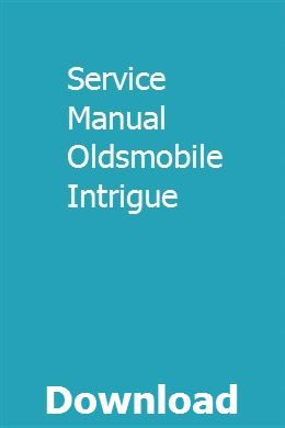 Service Manual Oldsmobile Intrigue Chilton Manual Electric Fence Anticipation Guide