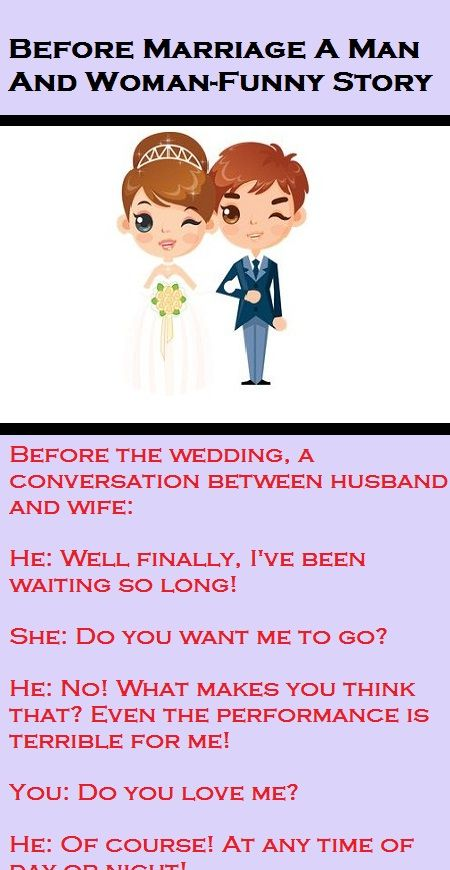 Before Marriage A Man And Woman Funny Story Funny Stories Wife Jokes Before Marriage