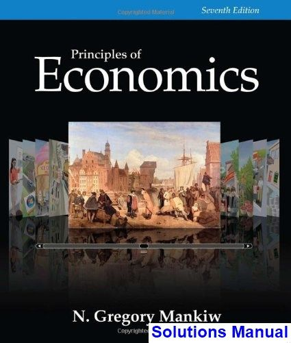 Solutions Manual For Principles Of Economics 7th Edition By