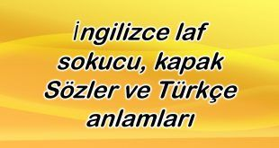 Ingilizce Laf Sokucu Kapak Sozler Ve Turkce Anlamlari Ingilizce Turkce Guzel Soz