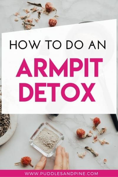 How To Do An Armpit Detox (To Help You Smell Better