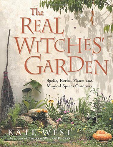 The Real Witches' Garden: Spells,Herbs, Plants and Magica    | Books