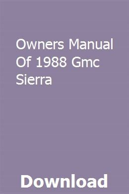 Owners Manual Of 1988 Gmc Sierra Owners Manuals Gmc Yukon 2016