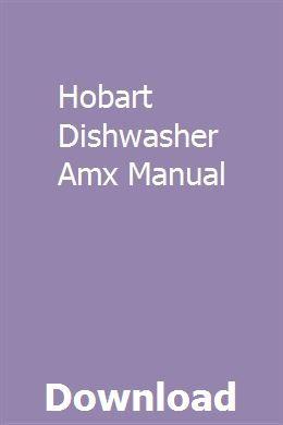 Hobart Dishwasher Amx Manual   tosgallcalac   Hobart