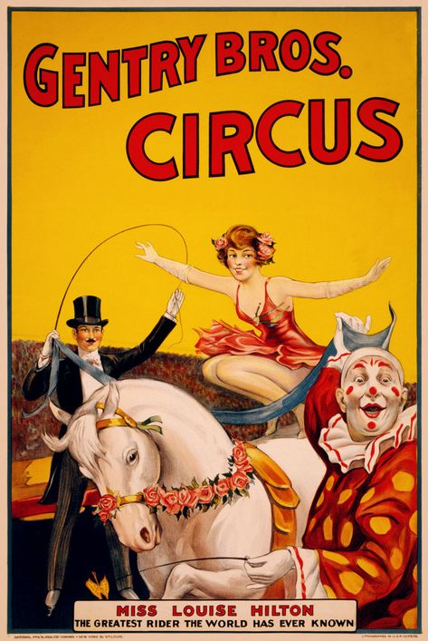 Vintage circus poster for Gentry Brothers circus, with illustration of a clown with a young lady standing on a white horse. circus Miss Louise Hilton, the greatest rider the world has ever known. This old circus poster dates to the 193 Vintage Circus Posters, Carnival Posters, Retro Poster, Vintage Circus Photos, Vintage Carnival, Old Circus, Circus Art, Circus Theme, Circus Clown
