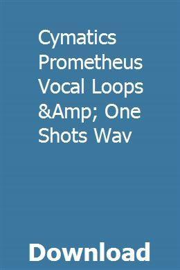 Cymatics Prometheus Vocal Loops &Amp