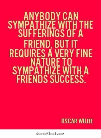 couple quotes sympathize a friends success friendship