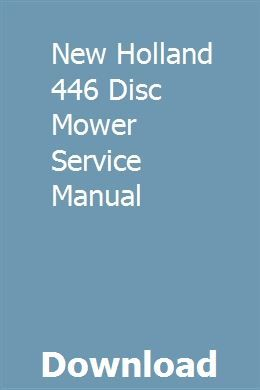 New Holland 446 Disc Mower Service Manual New Holland Tractor