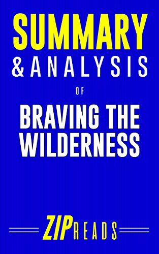 Summary Analysis Of Braving The Wilderness The Quest For True Belonging And The Courage To Stand Alone A Guide To The Boo Book Summaries Analysis Teaching