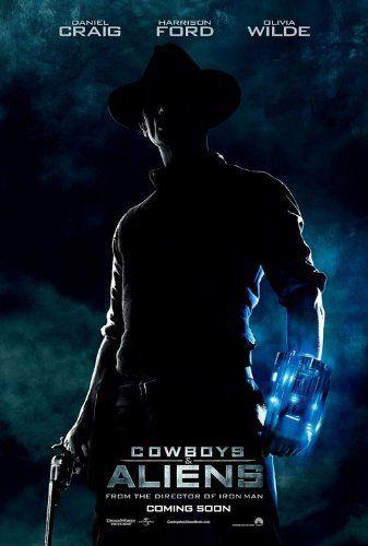 Daniel Craig In Cowboys Aliens 2011 Alien Movie Poster Cowboys Aliens Aliens Movie
