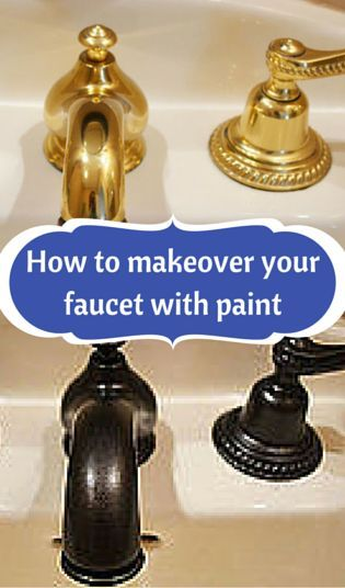 How to makeover your faucet with paint | Faucet, Paintings and House
