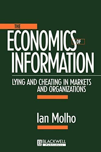 The Economics of Information: Lying and Cheating in Markets and Organizations - Default