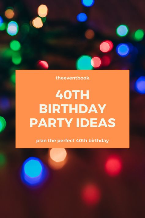 40th Birthday Party Ideas  Best 40th birthday party ideas. 40th birthday party theme ideas, drinks, food, decorations, activit #40Th #Birthday #Ideas #Party