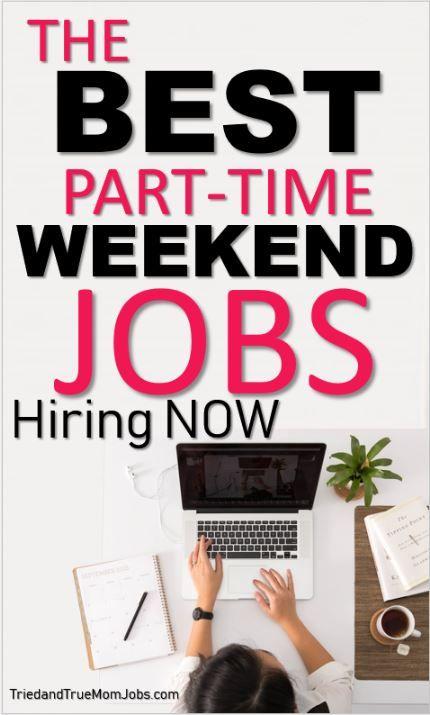 14 Of The Best Part Time Weekend Jobs In 2020 Weekend Jobs Best