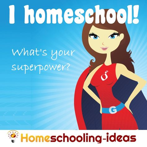 I #homeschool - what's your superpower? from www.homeschooling-ideas.com
