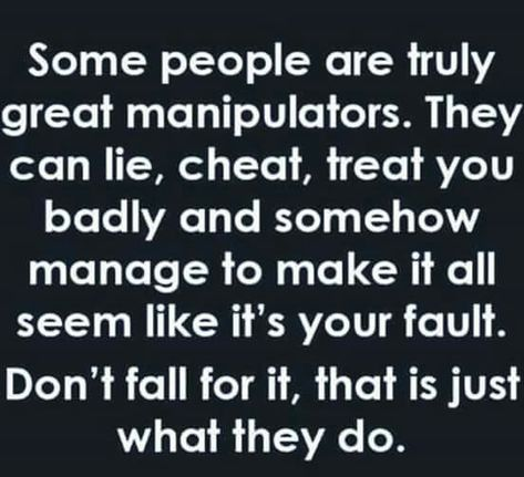 Because of my childhood I have fell victim to this many times. I am just too trusting. I'm a Christian that believes in forgiveness and humanity. I have been blamed for others bad behavior all of my life.
