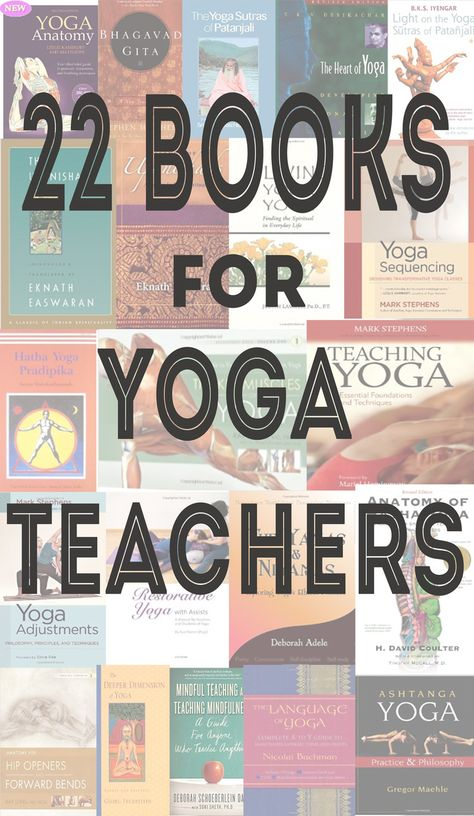 Pin now, and browse the titles later! 22 Books for New, Current or Aspiring Yoga Teachers
