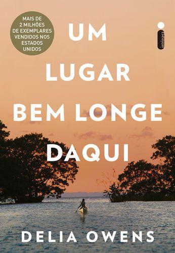 Pdf Read Download Um Lugar Bem Longe Daqui By Delia Owens For