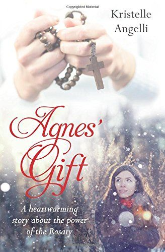 Agnes Gift A Heartwarming Story About The Power Of The Https Www Amazon Com Dp 0998157503 Ref Cm Sw R Heartwarming Stories Heartwarming Catholic Books