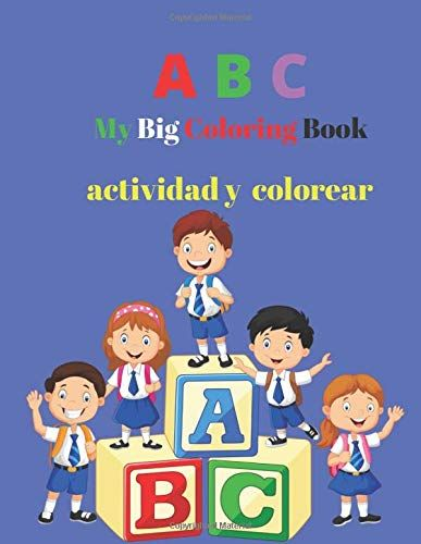 Abc My Big Coloring Book Animals And Flowers Alphabet Big Coloring Book For Adults And Kids Relaxation And Stress Re Coloring Books Abc Books