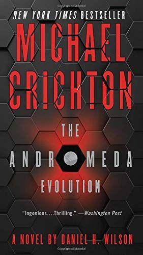 Read Book The Andromeda Evolution Download Pdf Free Epub Mobi Ebooks In 2020 Michael Crichton Evolution Techno Thriller