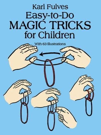 Easy To Do Magic Tricks For Children Ebook By Karl Fulves In 2020
