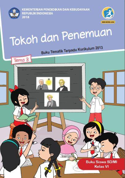 Tema 3 Buku Siswa Kelas 6 Vi Kurikulum 2013 Revisi 2018 Buku Kurikulum Sahabat